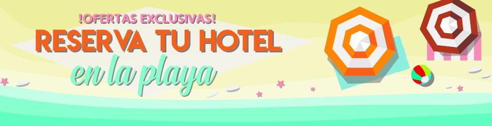 Ofertas de Verano, súper exclusivas, Hotel, sol y playa