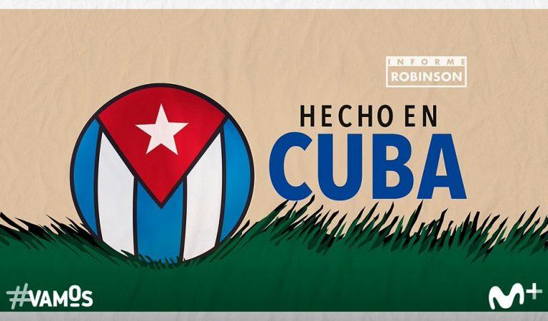 """Informe Robinson """"Hecho en Cuba"""": la histórica radiografía del fútbol en la isla"""